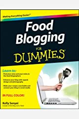 Food Blogging For Dummies Kindle Edition