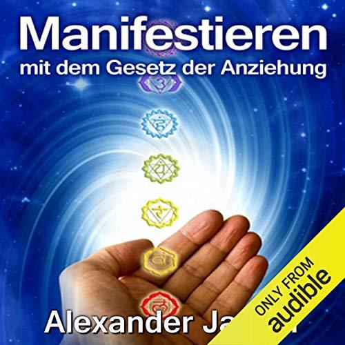 Manifestieren mit dem Gesetz der Anziehung audiobook cover art