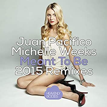 Meant To Be (2015 Remixes)