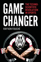 Game Changer: The Technoscientific Revolution in Sports