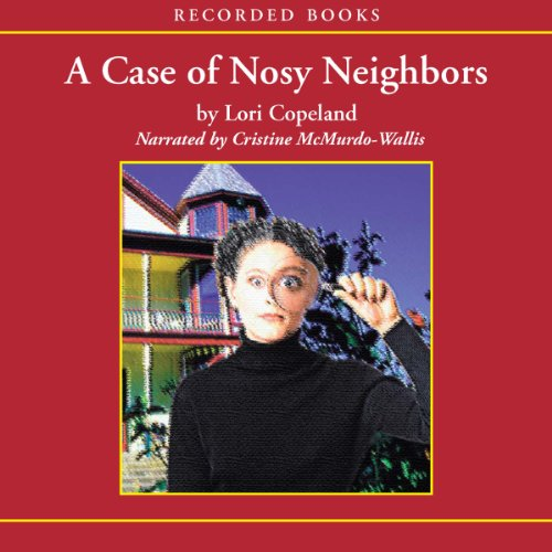 The Case of the Nosy Neighbors audiobook cover art