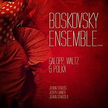 Boskovsky Ensemble... Galopp, Waltz & Polka