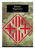Glòries Vigatanes: 18 biografies de persones històriques (XIV-XX) nascudes a Vic, acompanyades de pinzellades històriques de la ciutat. (Catalan Edition)