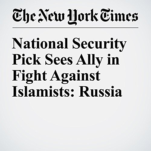 National Security Pick Sees Ally in Fight Against Islamists: Russia cover art