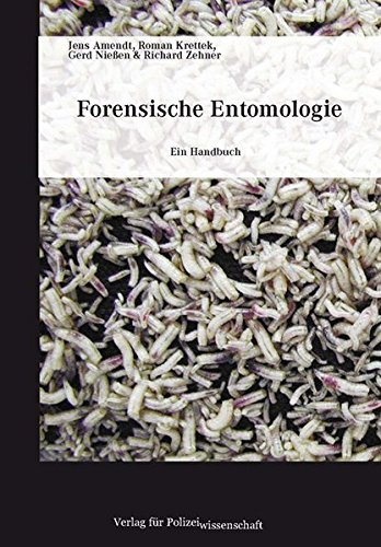 Forensische Entomologie: Ein Handbuch