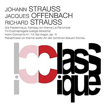 "Strauss II: Die Fledermaus - Offenbach: Fantasy on a Theme ""La Périchole"" - Strauss: Till Eulenspiegels lustige Streiche, Op. 28 & Horn Concerto No. 1, Op. 11"