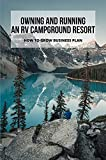 Owning And Running An RV Campground Resort: How To Grow Business Plan: Financial Stability And Personal Peace In Owning A Campground (English Edition)