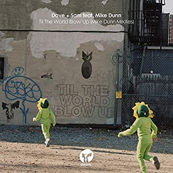 Til The World Blow Up (feat. Mike Dunn) [Mike Dunn MixXes]
