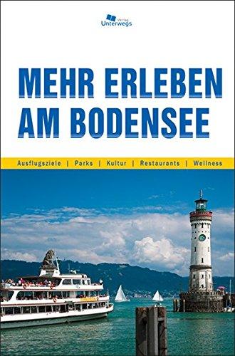 Mehr erleben am Bodensee: Reise- und Freizeitführer
