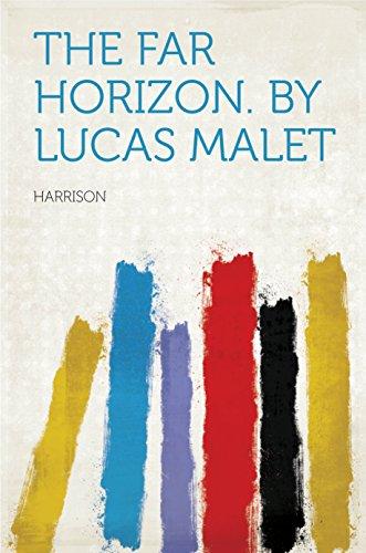 The Far Horizon. by Lucas Malet (English Edition)