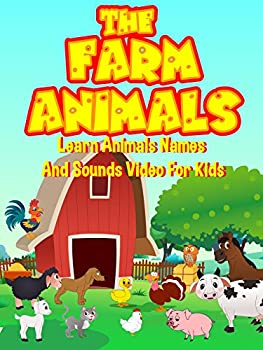 The Farm Animals - Learn Animals Names And Sounds Video For Kids