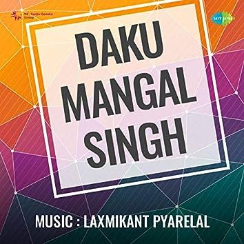 Daku Mangal Singh (Original Motion Picture Soundtrack)