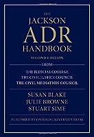 The Jackson ADR Handbook by Susan Blake Julie Browne Stuart Sime(2016-11-01)