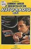 Comment choisir et bien installer son auto-radio Hi-Fi (French Edition)