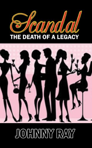 Book: Scandal - The Death of a Legacy by Johnny Ray