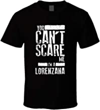 You Can't Scare Me I'm a Lorenzana Last Name Family Group T Shirt