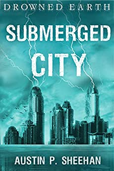 Submerged City (Drowned Earth) by [Austin P. Sheehan]