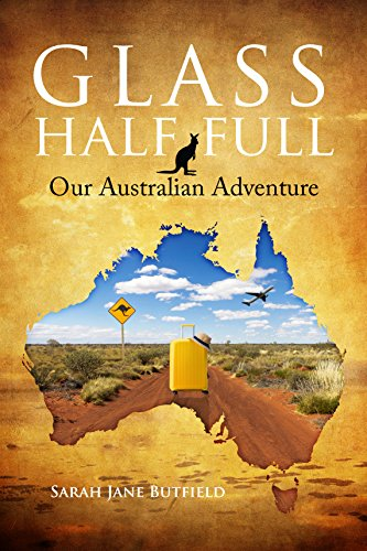 Book: Glass Half Full - Our Australian adventure by Sarah Jane Butfield