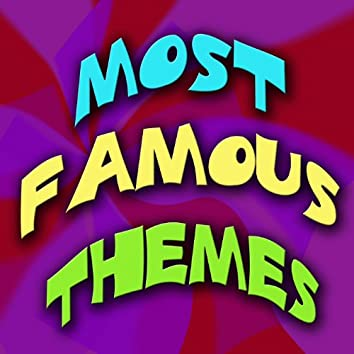 The Most Famous Themes
