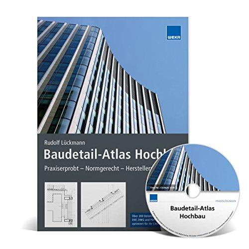 Baudetail-Atlas Hochbau. Auflage 2018: Praxiserprobt - Normgerecht - Herstellerunabhängig