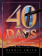 4o Days: Prayers and Devotions Reflecting on the Cross of Christ