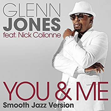 You & Me (feat. Nick Colionne) [Smooth Jazz Version]