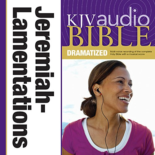 KJV Audio Bible: Jeremiah and Lamentations (Dramatized) audiobook cover art