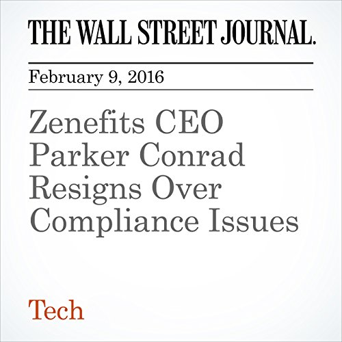 Zenefits CEO Parker Conrad Resigns Over Compliance Issues cover art