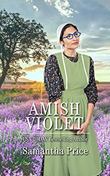 [Samantha Price]のAmish Violet: Amish Romance (Amish Love Blooms Book 5) (English Edition)