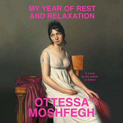 My Year of Rest and Relaxation                   By:                                                                                                                                 Ottessa Moshfegh                               Narrated by:                                                                                                                                 Julia Whelan                      Length: 7 hrs and 14 mins     1,453 ratings     Overall 3.9