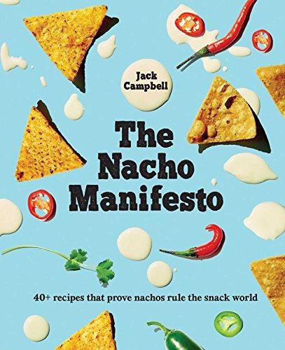 The Nacho Manifesto: 40+ recipes...