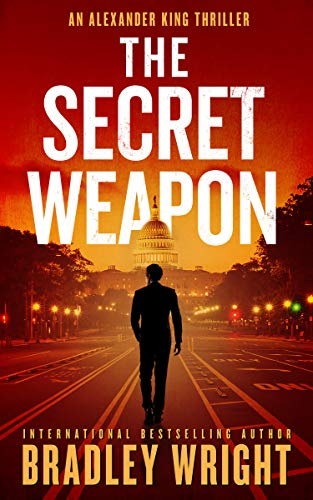 The Secret Weapon (Alexander King Book 1) by [Bradley Wright]