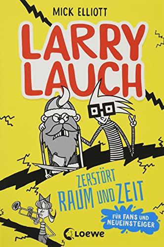 Larry Lauch zerstört Raum und Zeit: Lustiger Comic-Roman für Jungen und Mädchen ab 9 Jahre