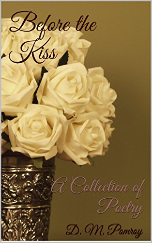 Before the Kiss: A collection of poetry (English Edition)