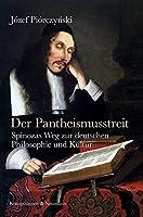 Der Pantheismusstreit: Spinozas Weg zur deutschen Philosophie und Kultur