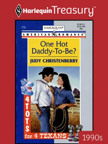 One Hot Daddy-To-Be? (Four Tots for Four Texans Book 773) (English Edition)