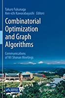 Combinatorial Optimization and Graph Algorithms: Communications of NII Shonan Meetings