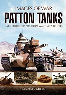 Patton Tanks: Rare Photographs from Wartime Archives (Images of War)