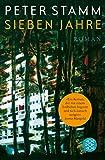 Sieben Jahre: Roman von Peter Stamm
