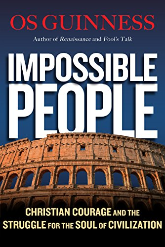 Image of Impossible People: Christian Courage and the Struggle for the Soul of Civilization