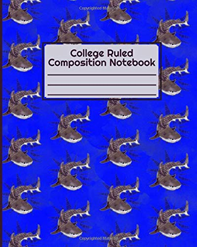 College Ruled Composition Notebook: Composition Notebook College Ruled, Cute Shark Notebook for Girls, Boys, Students, Kids, And Teens. Home School ... Notebook for any gift-giving occasion.