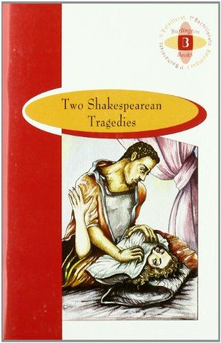 TWO SHAKESPEAREAN TRAGEDIES