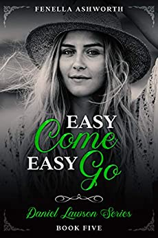 Easy Come, Easy Go: Fifth book in the Daniel Lawson series by [Fenella Ashworth]