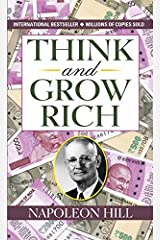 Think and Grow Rich by Napoleon Hill (International Bestseller) : Author of Think and Grow Rich (International Bestseller): Granddaddy of All Motivational Literature Kindle Edition