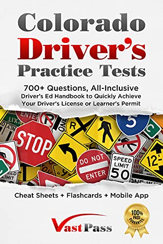 Colorado Driver's Practice Tests: 700+ Questions, All-Inclusive Driver's Ed Handbook to Quickly achi
