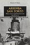 Arremba San Zorzo: Vita e morte dell'incrociatore San Giorgio (1939-1945. Seconda guerra mondiale)