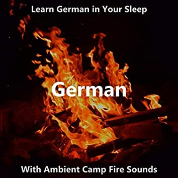Learn German in Your Sleep with Ambient Camp Fire Sounds