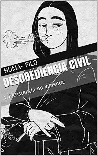 Desobediencia civil: y Resistencia no violenta. (DEMOCRACIA nº 1)