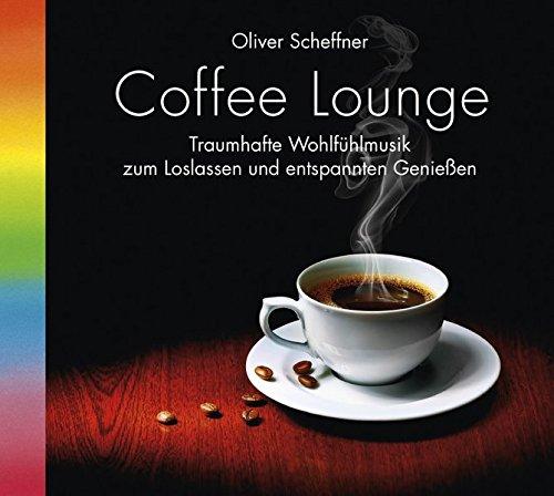 Coffee Lounge, 1 Audio-CD, Kaffee-Lounge, Kaffeegenuss. Wohlfühlmusik