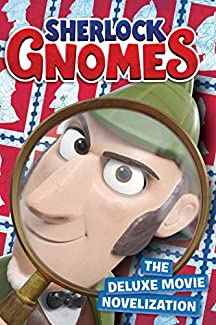 Sherlock Gnomes - The Deluxe Movie Novelization